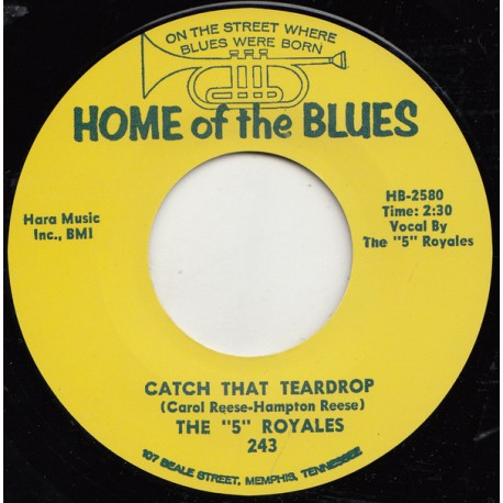 THE 5 ROYALES / Catch That Teardrop - 7""