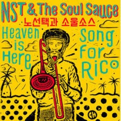 NST & THE SOUL SAUCE - Heaven Is Here / Song For Rico - 7""