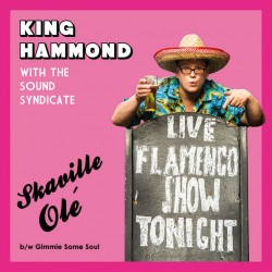 KING HAMMOND With The Sound Syndicate - Skaville Ole / Gimmie Some Soul - 7""