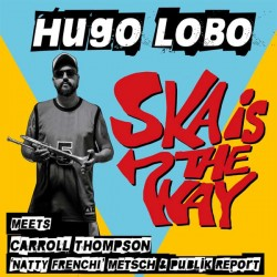 HUGO LOBO - Ska Is The Way  - 7""