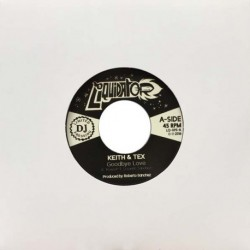 KEITH & TEX - Goodbye Love / Back In The Day - 7""