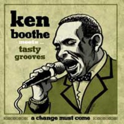"""KEN BOOTHE MEETS TASTY GROOVES - A Change Must Come - 7"""""""