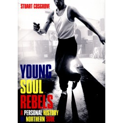 YOUNG SOUL REBELS : A Personal History Of Northern Soul - Stuart Cosgrove - Book