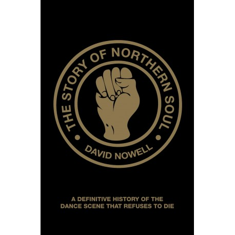 THE STORY OF NORTHERN SOUL - David Nowell - Libro