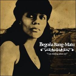 BEGOÑA BANG-MATU - I'm Thinking About You - CD