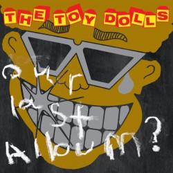 TOY DOLLS - Our last Album ? - CD