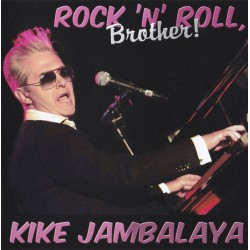 KIKE JAMBALAYA - Rock And Roll Brother ! - CD