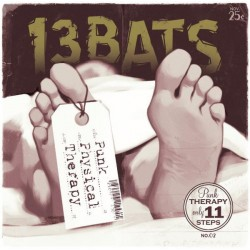 13 BATS - Punk Physical Therapy - LP