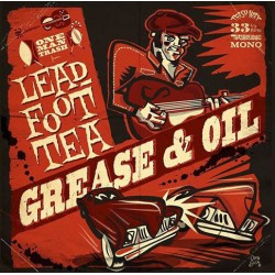 LEADFOOT TEA - GREASE AND OIL - LP