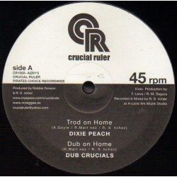 DIXIE PEACH / DUB CRUCIALS /RAS TELFORD / RANKING FORREST -Trod On Home / Dub On Home / Sons Of Nansa / Big Drum Machine - 10""
