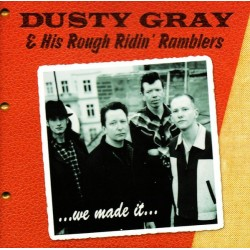 DUSTY GREY AND HIS  ROUGH RIDIN' RAMBLERS - We Made It - CD
