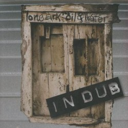 LONE ARK - Oil And Water In Dub - LP