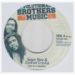 SUGAR ROY & CONRAD CRYSTAL / BIGA RANX & MARINA P- Life Is a Journey / Beat Down Babylon - 7""