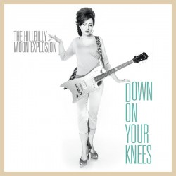 """HILLBILLY MOON EXPLOSION - Down On Your Knees - 7"""""""