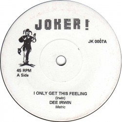 """DEE IRWIN / ROSEY JONES / FRANK BEBERLY AND THE BUTTLERS - I Only Get This Feeling / Have Love .. / Becouse Of My Heart- 7"""""""