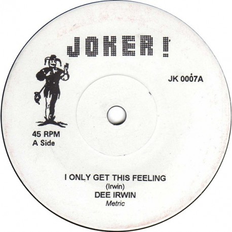 """DEE IRWIN / ROSEY JONES / FRANCK BEVERLY AND THE BUTLERS-I Only Get This Feeling / Have Love, Will Travel / / Bec...-7"""""""