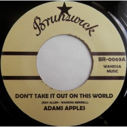ADAMS APPLES / CHANNEL 3 - Don't Take It out Of This World / Sweetest Thing - 7""