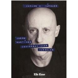 JORGE MARTINEZ CONVERSACIONES ILEGALES - Carlos H. Vazquez - Libro