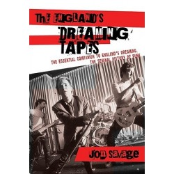 THE ENGLAND'S DREAMING TAPES: The Essential Companion To England's Dreaming, The Seminal History Of Punk - Jon Savage - Book