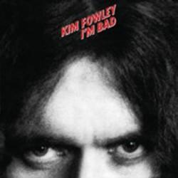 KIM FOWLEY - I'm Bad  - LP
