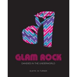 GLAM ROCK - Dandy's In The Underground : Alwyn W. Turner - Libro