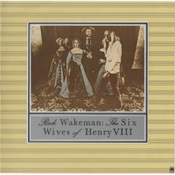 RICK WAKEMAN : The Six Wives Of Henry VIII - CD
