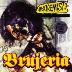 BRUJERIA - Mextremist Hits  - CD