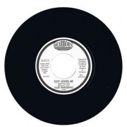 "SILKY HARGRAVES - Keep Loving me - 7"""