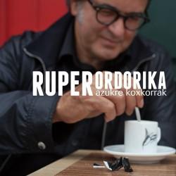 RUPER ORDORIKA - Azukre Koxkorrak - LP