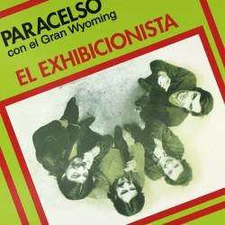 """PARACELSO CON EL GRAN WYOMING - El Exhibicionista - 7"""""""