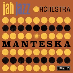 JAH JAZZ ORCHESTRA - Manteska - digital single