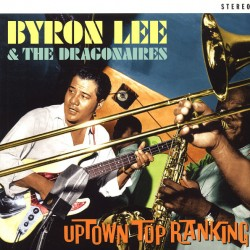 BYRON LEE AND THE DRAGONAIRES - Uptown Top Ranking - 2LP