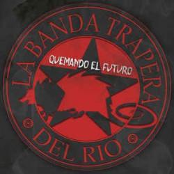 LA BANDA TRAPERA DEL RIO - Quemando El Futuro - LP