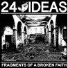 24 IDEAS - Fragments Of a Broken Faith - Lp