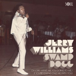 JERRY WILLIAMS / SWAMP DOGG - Oh Lord, What Are You Doing To Me / If You´re Leaving (Take Me With You) - 7""