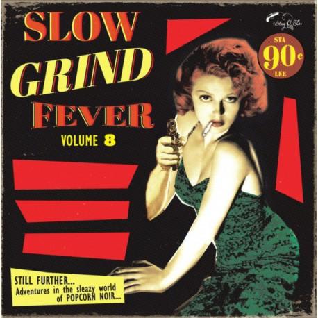 VA - Slow Grind Fever Volume 8 (Still Further...Adventures In The Sleazy World Of Popcorn Noir) - LP