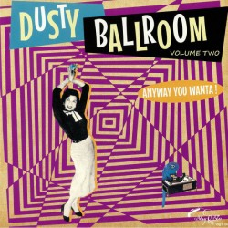 VA - Dusty Ballroom Volume Two: Anyway You Wanta! - LP
