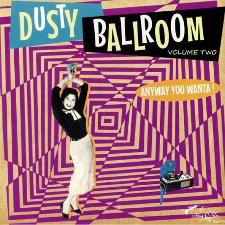 VA - Dusty Ballroom Volume Two : Anyway You Wanta!- LP