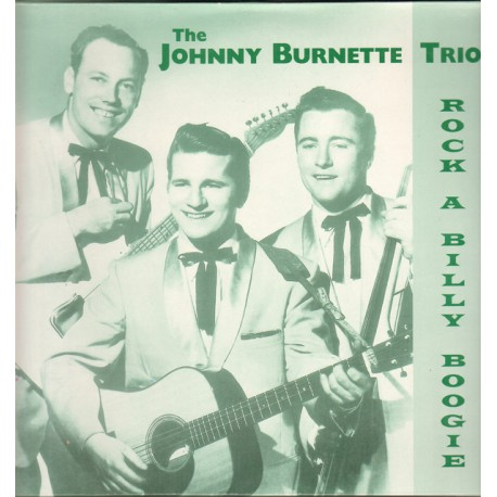 JOHNNY BURNETTE TRIO - Rock A Billy Boogie - LP