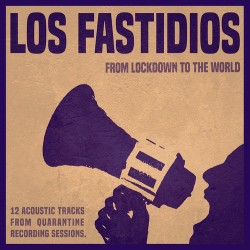 LOS FASTIDIOS - From Lockdown To The World - LP