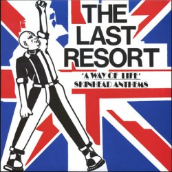 THE LAST RESORT - A Way Of Life - Skinhead Anthems - LP