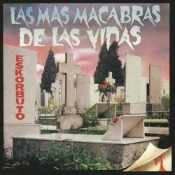 ESKORBUTO - Las Más Macabras de las Vidas - LP (VINILO BLANCO) + Revista