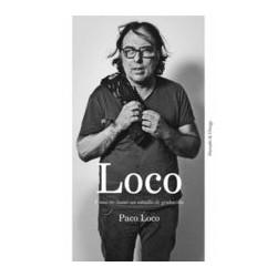 LOCO : Como No Llevar Un estudio de Grabacion - Paco Loco - Libro