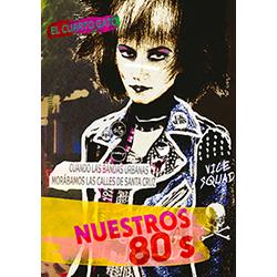 NUESTROS 80'S : Cuando las Bandas urbanas Morabamos las Calles de Santa Cruz - El Cuarto Gato - Libro