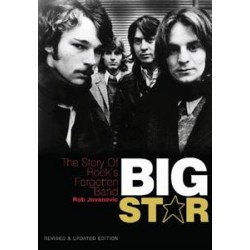 BIG STAR - Story Of Rocks Forgotten Band ( Revised and Updated Edition  ) - Rob Jovanovic - Libro