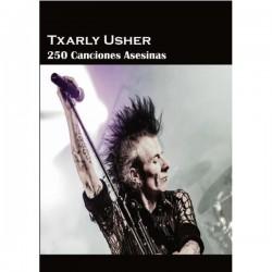 250 CANCIONES ASESINAS - Txarly Usher - Libro