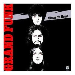 GRAND FUNK RAILROAD - Closer To Home - LP