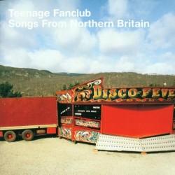 TEENAGE FANCLUB - Songs From Northern Britain - LP