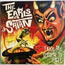 THE EARLS OF SATAN - Take Me Down To Hell - LP