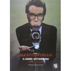 ELVIS COSTELLO - EL HOMBRE QUE PUDO REINAR - Valiño , Xavier - Libro